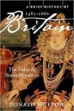 A BRIEF HISTORY OF BRITAIN 1485-1660 - THE TUDOR AND STUART DYNASTIES