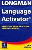 LONGMAN LANGUAGE ACTIVATOR - HELPS OU WRITE AND SPEAK NATURAL ENGLISH