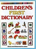 CHILDREN´S FIRST DICTIONARY - EVERY WORD ILLUSTRATED IN COLOUR