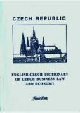 ENGLISH-CZECH DICTIONARY OF CZECH BUSINESS LAW AND ECONOMY