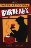 BORDEAUX - VÁŠEŇ AŽ DO DNA