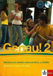 Fotografie GENAU 2 - NĚMČINA PRO STŘEDNÍ ODBORNÉ ŠKOLY A UČILIŠTĚ- UČEBNICE A PRACOVNÍ SEŠIT + 2 CD