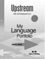 UPSTREAM PRE-INTERMEDIATE B1 MY LANGUAGE PORTFOLIO