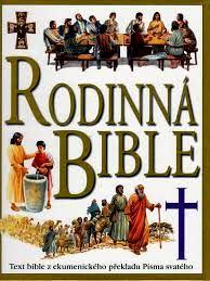 RODINNÁ BIBLE - TEXT Z EKUMENICKÉHO PŘEKLADU PÍSMA SVATÉHO