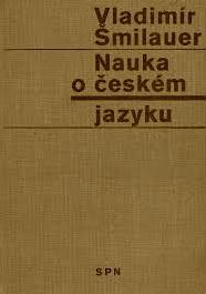 NAUKA O ČESKÉM JAZYKU - POMOCNÁ KNIHA PRO VYUČOVÁNÍ NA ŠKOLÁCH II. CYKLU