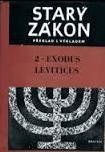 STARÝ ZÁKON - DRUHÁ A TŘETÍ KNIHA MOJŽÍŠOVA EXODUS - LEVITICUS