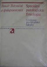 SPECIÁLNÍ PATOLOGICKÁ FYZIOLOGIE TRÁVNÍČEK - UČEBNICE PRO LÉKAŘSKÉ FAKULTY