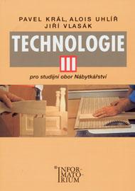 TECHNOLOGIE III PRO STUDIJNÍ OBOR NÁBYTKÁŘSTVÍ