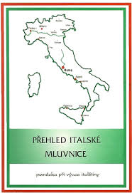 PŘEHLED ITALSKÉ MLUVNICE - POMŮCKA PŘI VÝUCE ITALŠTINY