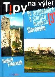 PO ROZHLEDNÁCH A STARÝCH HRADECH 3 - SLOVENSKO - TIPY NA VÝLET