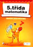 MATEMATIKA - 5. TŘÍDA - DOMÁCÍ PROCVIČOVÁNÍ