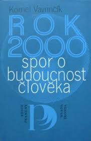 ROK 2000 SPOR O BUDOUCNOST ČLOVĚKA