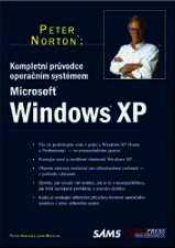 KOMPLETNÍ PRŮVODCE OPERAČNÍM SYSTÉMEM MICROSOFT WINDOWS XP