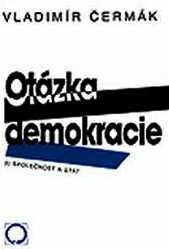 OTÁZKA DEMOKRACIE 3 - SPOLEČNOST A STÁT