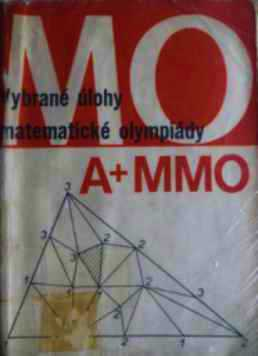 VYBRANÉ ÚLOHY MATEMATICKÉ OLYMPIÁDY - KATEGORIE A+MNO