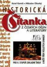 HISTORICKÁ ČÍTANKA Z ČESKÝCH DĚJIN A LITERATURY PRO II. STUPEŇ ZŠ
