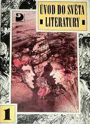 ÚVOD DO SVĚTA LITERATURY 1 - STAROVĚKÁ A STŘEDOVĚKÁ LITERATURA - 7. A 8. ROČ. ZŠ