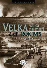 VELKÁ VÁLKA NA MOŘI 2. DÍL - ROK 1915