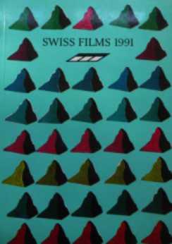 SWISS FILMS - FILMS SUISSES - SCHWEIZER FILME 1991