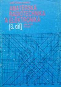 AMATÉRSKÁ RADIOTECHNIKA A ELEKTRONIKA 3