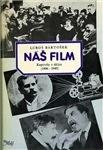 NÁŠ FILM - KAPITOLY U DĚJIN 1896 - 1945