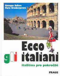 ECCO GLI ITALIANI - ITALŠTINA PRO POKROČILÉ