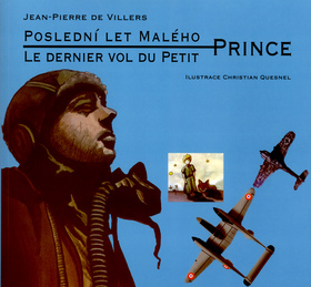 POSLEDNÍ LET MALÉHO PRINCE - LE DERNIER VOL DU PETIT PRINCE