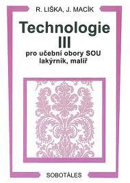 TECHNOLOGIE III PRO UO LAKÝRNÍK , MALÍŘ