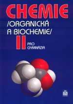 CHEMIE PRO GYMNÁZIA II - ORGANICKÁ A BIOCHEMIE