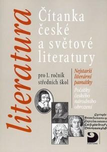 ČÍTANKA ČESKÉ A SVĚTOVÉ LITERATURY PRO 1. ROČNÍK SŠ NEJSTARŠÍ LITERÁRNÍ PAMÁTKY