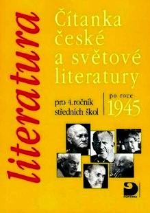 ČÍTANKA ČESKÉ A SVĚTOVÉ LITERATURY PRO 4. ROČNÍK SŠ PO ROCE 1945