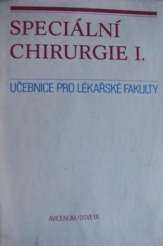 SPECIÁLNÍ CHIRURGIE I. - UČEBNICE PRO LÉKAŘSKÉ FAKULTY