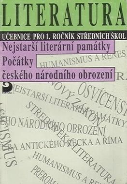 LITERATURA UČEBNICE PRO 1. ROČNÍK - NEJSTARŠÍ LITERÁRNÍ PAMÁTKY-POČ.NÁR.OBROZENÍ