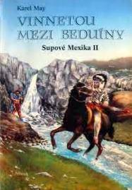 SUPOVÉ MEXIKA II - VINNETOU MEZI BEDUÍNY
