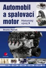 AUTOMOBIL A SPALOVACÍ MOTOR - HISTORICKÝ VÝVOJ