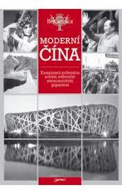 MODERNÍ ČÍNA - KOMPLEXNÍ PRŮVODCE NOVÝM SVĚTOVÝM EKONOMICKÝM GIGANTEM