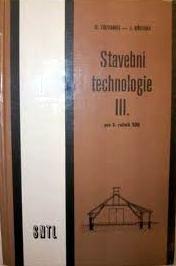 STAVEBNÍ TECHNOLOGIE III