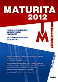 MATURITA 2012 Z MATEMATIKY - ZÁKLADNÍ ÚROVEŇ