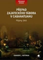 PŘEPAD ZAJATECKÉHO TÁBORA V CABANATUANU - FILIPÍNY 1945
