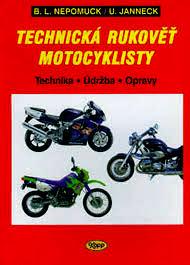 TECHNICKÁ RUKOVĚŤ MOTOCYKLISTY - TECHNIKA - ÚDRŽBA - OPRAVY