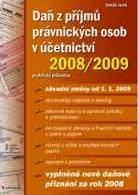 DAŇ Z PŘÍJMŮ PRÁVNICKÝCH OSOB V ÚČETNICTVÍ 2008/2009 - PRAKTICKÝ PRŮVODCE
