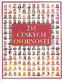 234 ČESKÝCH OSOBNOSTÍ - PANOVNÍCI ČESKÝCH ZEMÍ, ČESKÉ KRÁLOVNY, OSOBNOSTI ČESKÉ