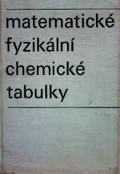MATEMATICKÉ FYZIKÁLNÍ CHEMICKÉ TABULKY