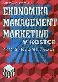EKONOMIKA MANAGEMENT MARKETING V KOSTCE