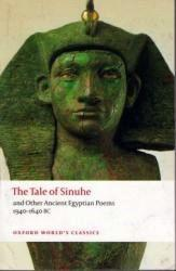 THE TALE OF SINUHE AND OTHER ANCIENT EGYPTIAN POEMS 1940-1640 BC