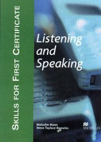 LISTENING AND SPEAKING SKILLS FOR FIRST CERTIFICATE