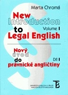 NEW INTRODUCTION TO LEGAL ENGLISH I - NOVÝ ÚVOD DO PRÁVNICKÉ ANGLIČTINY I